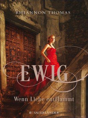 cover image of Ewig--Wenn Liebe entflammt