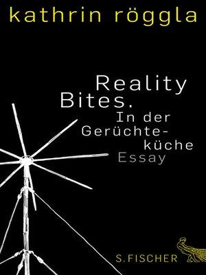 cover image of Reality Bites. In der Gerüchteküche