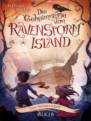 cover image of Die Geheimnisse von Ravenstorm Island – Das Geisterschiff