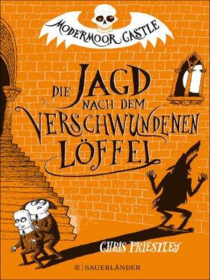 cover image of Modermoor Castle – Die Jagd nach dem verschwundenen Löffel