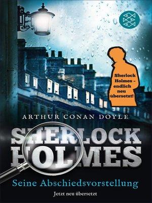 cover image of Sherlock Holmes--Seine Abschiedsvorstellung