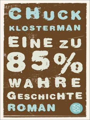 cover image of Eine zu 85% wahre Geschichte