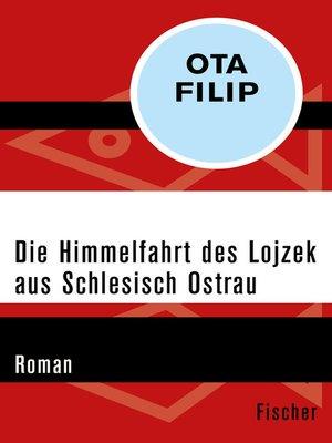 cover image of Die Himmelfahrt des Lojzek aus Schlesisch Ostrau