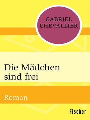 cover image of Die Mädchen sind frei