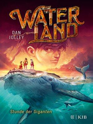 cover image of Waterland--Stunde der Giganten