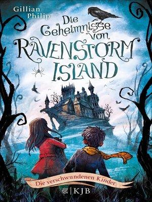 cover image of Die Geheimnisse von Ravenstorm Island – Die verschwundenen Kinder