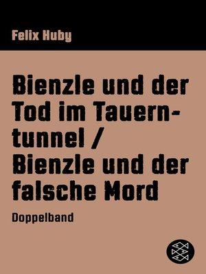 cover image of Bienzle und der Tod im Tauerntunnel / Bienzle und der falsche Mord