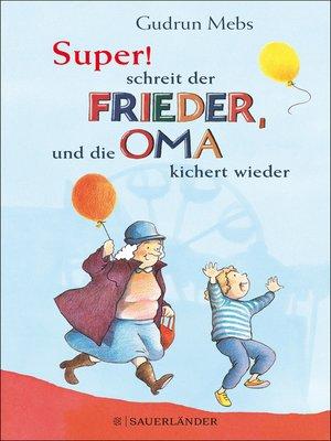 cover image of »Super«, schreit der Frieder, und die Oma kichert wieder