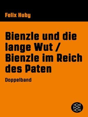 cover image of Bienzle und die lange Wut / Bienzle im Reich des Paten