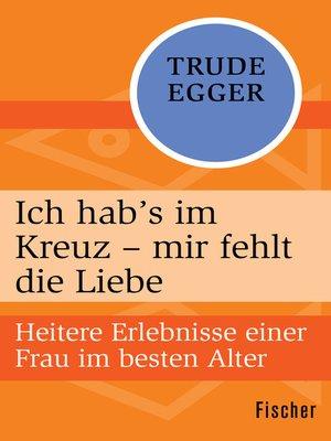 cover image of Ich hab's im Kreuz – mir fehlt die Liebe