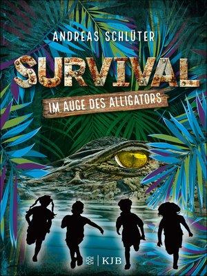 cover image of Survival--Im Auge des Alligators
