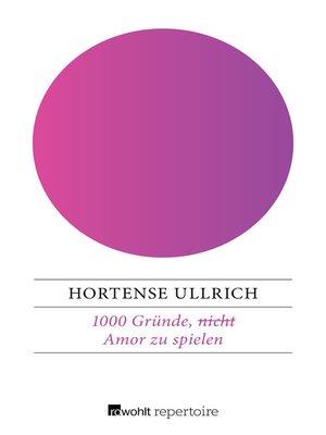 cover image of 1000 Gründe, (nicht) Amor zu spielen