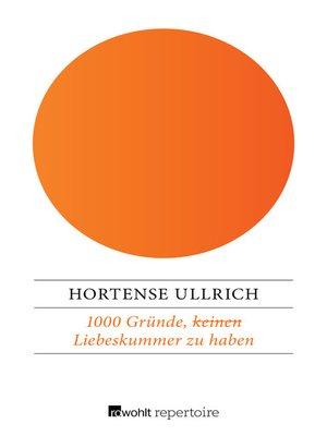cover image of 1000 Gründe, (keinen) Liebeskummer zu haben