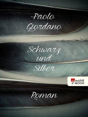 cover image of Schwarz und Silber