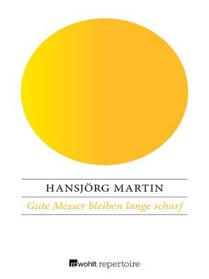 cover image of Gute Messer bleiben lange scharf