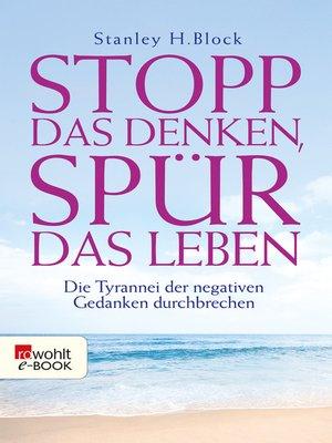 cover image of Stopp das Denken, spür das Leben!