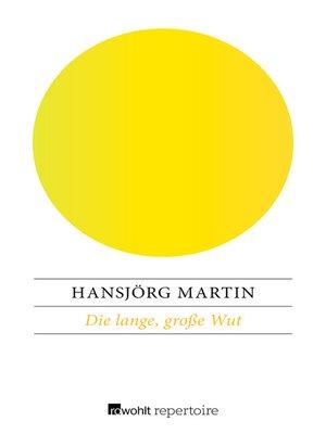 cover image of Die lange, große Wut