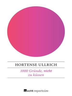 cover image of 1000 Gründe, (nicht) zu küssen