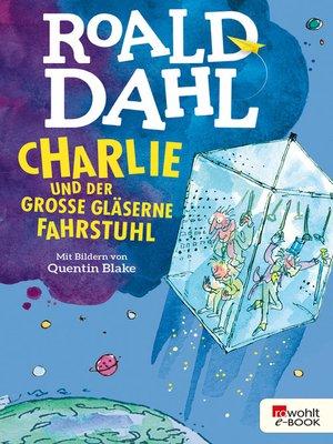 cover image of Charlie und der große gläserne Fahrstuhl