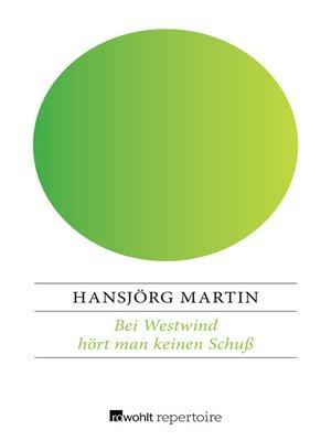 cover image of Bei Westwind hört man keinen Schuß