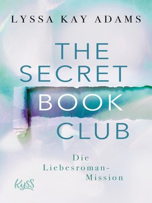 cover image of The Secret Book Club – Die Liebesroman-Mission