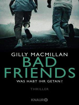 cover image of Bad Friends--Was habt ihr getan?