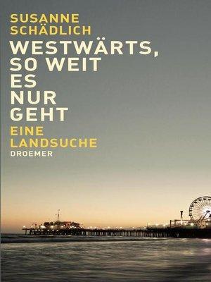 cover image of Westwärts, so weit es nur geht