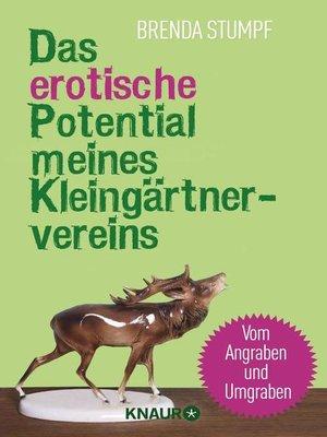 cover image of Das erotische Potential meines Kleingärtnervereins