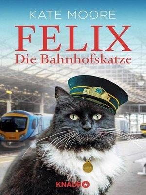 cover image of Felix--Die Bahnhofskatze