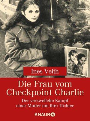 cover image of Die Frau vom Checkpoint Charlie