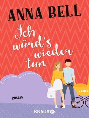cover image of Ich würd's wieder tun