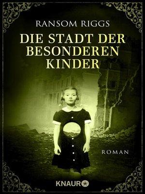 cover image of Die Stadt der besonderen Kinder