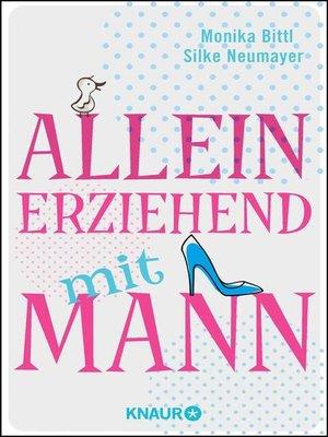 cover image of Alleinerziehend mit Mann