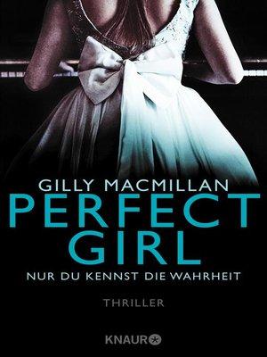 cover image of Perfect Girl--Nur du kennst die Wahrheit
