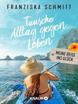 cover image of Tausche Alltag gegen Leben