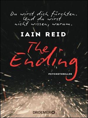 cover image of The Ending--Du wirst dich fürchten. Und du wirst nicht wissen, warum