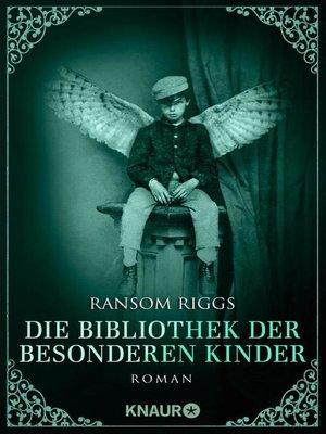 cover image of Die Bibliothek der besonderen Kinder