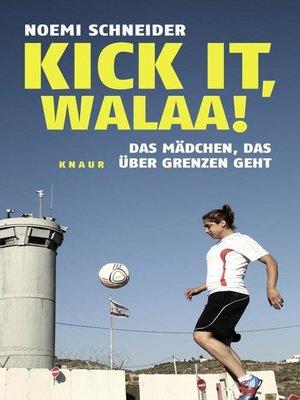 cover image of Kick it, Walaa!