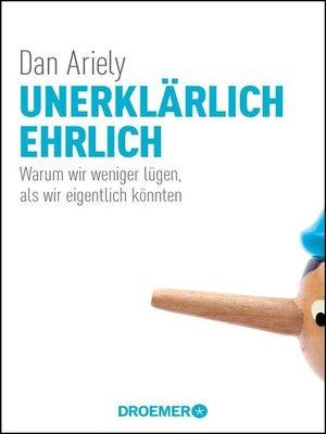 cover image of Unerklärlich ehrlich
