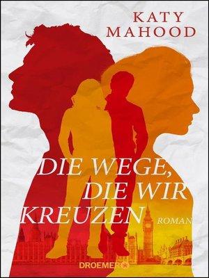 cover image of Die Wege, die wir kreuzen