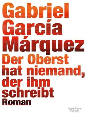 cover image of Der Oberst hat niemand, der ihm schreibt