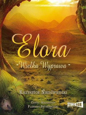 cover image of Elora. Wielka wyprawa
