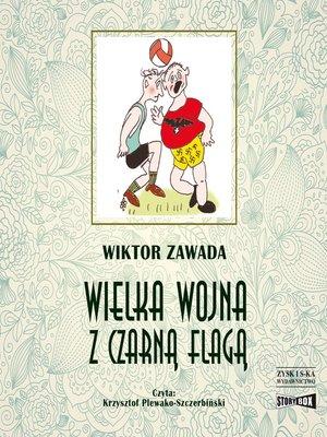 cover image of Wielka wojna z czarną flagą