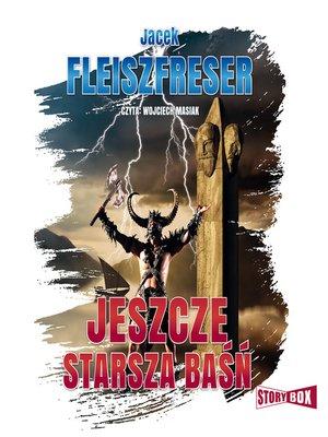 cover image of Jeszcze starsza baśń