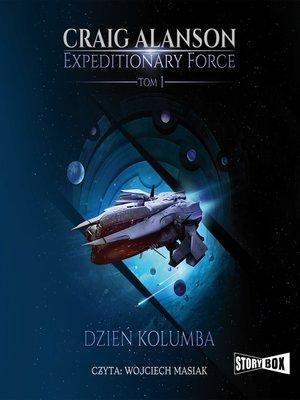 cover image of Expeditionary Force. Tom 1. Dzień Kolumba