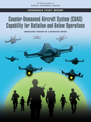 cover image of Counter-Unmanned Aircraft System (CUAS) Capability for Battalion-and-Below Operations