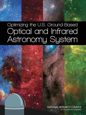 cover image of Optimizing the U.S. Ground-Based Optical and Infrared Astronomy System