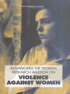 cover image of Advancing the Federal Research Agenda on Violence Against Women