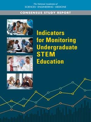 cover image of Indicators for Monitoring Undergraduate STEM Education