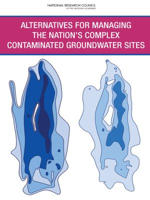 cover image of Alternatives for Managing the Nation's Complex Contaminated Groundwater Sites